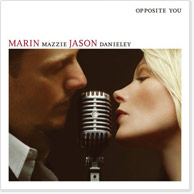 Marin Mazzie & Jason Danieley: Opposite You CD Image