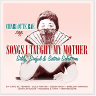 Charlotte Rae: Songs I Taught My Mother CD Image