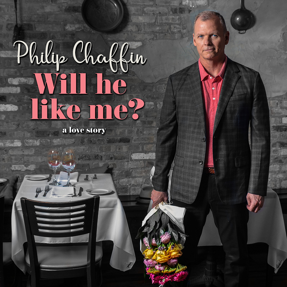 Philip Chaffin - WILL HE LIKE ME? (a love story),