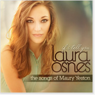 Laura Osnes: IF I TELL YOU - Songs of Maury Yeston